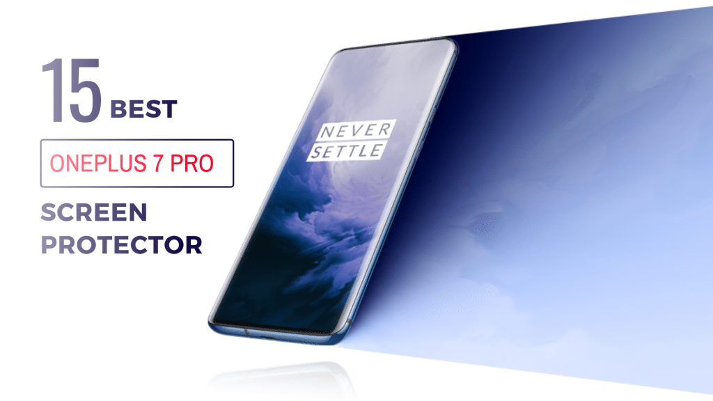 best OnePlus 7 Pro Screen Protectors