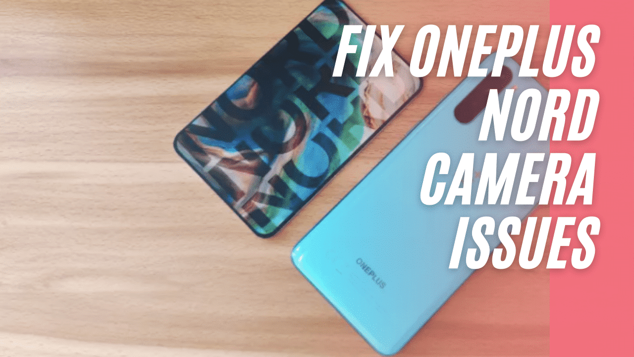 oneplus nord camera issues