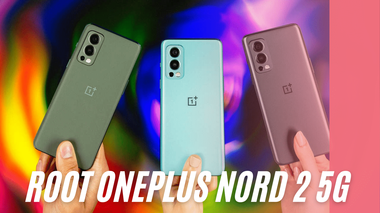 root oneplus nord 2 5g